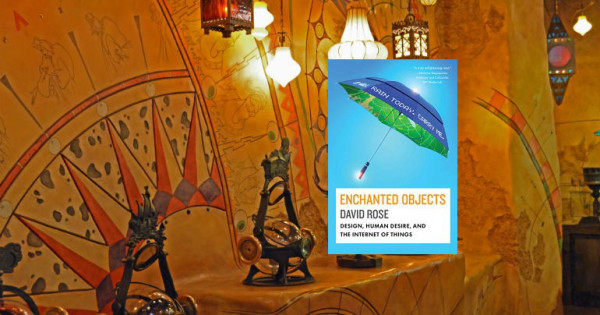 Enchanted Objects by David Rose
